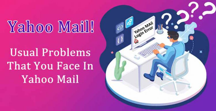 Usual Problems That You Face In Yahoo Mail