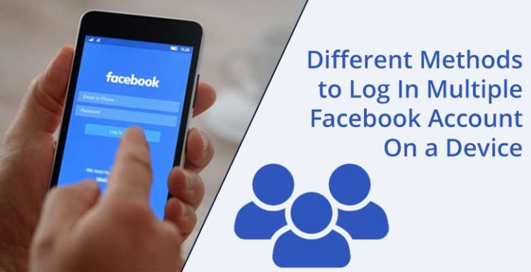 Different-Methods-to-Log-In-Multiple-Facebook-Account-On-a-Device