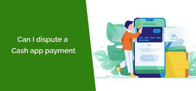 dispute a Cash app payment