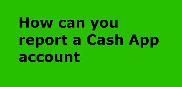 report a Cash App account