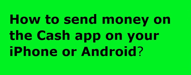 send money cash app on iphone or android