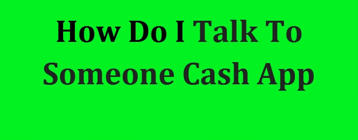 Talk To Someone On Cash App