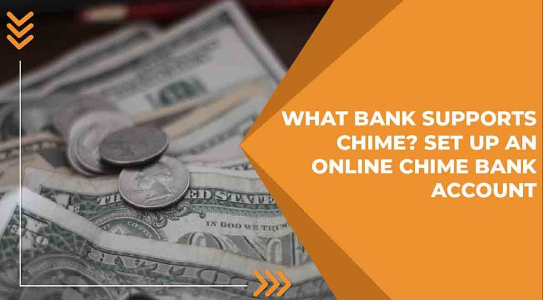 What Bank Supports Chime