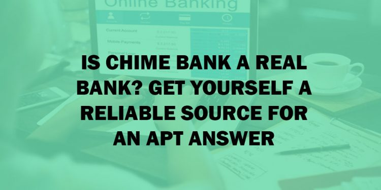 Is Chime Bank A Real Bank