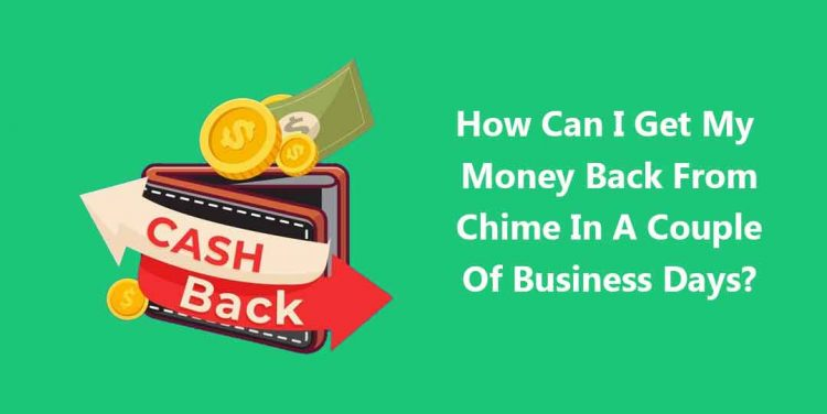 Can I Get My Money Back From Chime